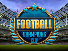 Игровой автомат Football Champions Cup от Вулкан казино